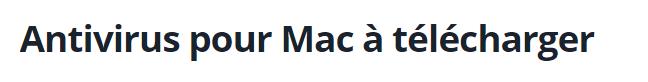 Trouvez le bon antivirus pour votre Mac